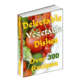 300 Delectable Vegetable Dishes